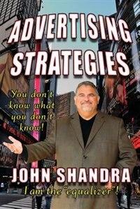 Advertising Strategies by John Shandra