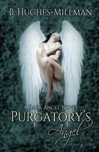 Purgatory's Angel by B. Hughes-Millman