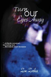 Turn Our Eyes Away by Zoe Zorka