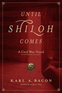 Until Shiloh Comes: A Civil War Novel