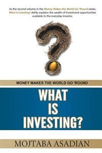 What Is Investing? by Mojtaba Asadian
