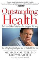 Outstanding Health: The 6 Essential Keys to Maximize Your Energy and Well Being.  How To Stay Young…