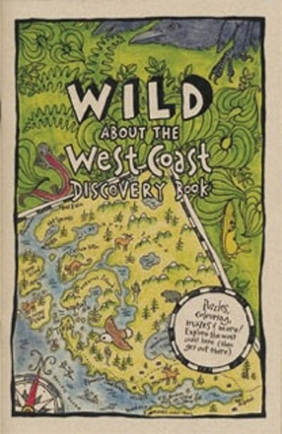 Wild About the West Coast Discovery Book by Adrienne Mason
