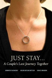 Just Stay: A Couple's Last Journey Together