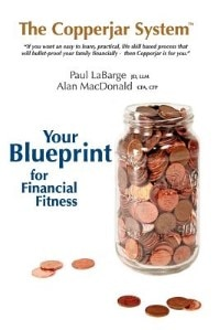The Copperjar System: Your Blueprint For Financial Fitness (book + Workbook) - Canadian Edition by Paul C Labarge