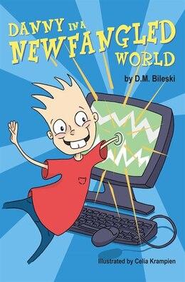 Book Danny in a Newfangled World by D.M. Bileski