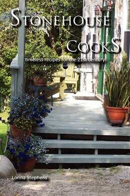 Book Stonehouse Cooks: timeless recipes for the 21st century by Lorina Stephens