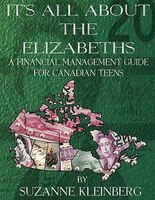 It's All About The Elizabeths: A Financial Management Guide For Canadian Teens