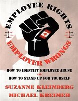 Employee Rights And Employer Wrongs