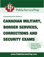 The Comprehensive Guide to Canadian Military, Border Services, Corrections and Security Exams
