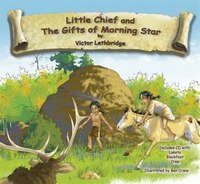 Little Chief and The Gifts of Morning Star