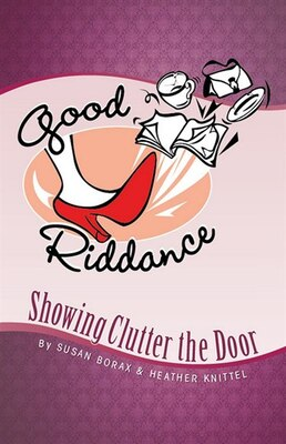 Book Good Riddance: Showing Clutter the Door by Susan Borax