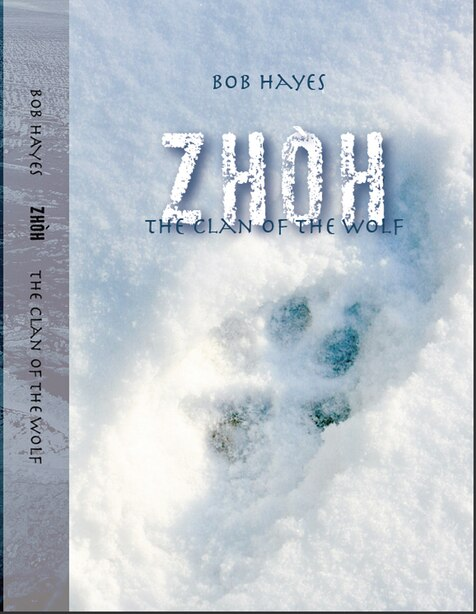 Zhoh: The Clan Of The Wolf by Bob Hayes