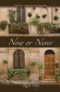 Now or Never: Prime Time - a novel series for discerning readers