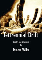Tettrennial Drift: Poetry and Drawings