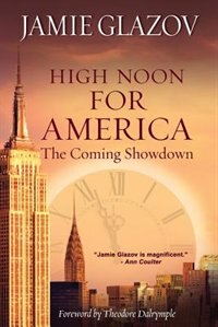 High Noon for America: The Coming Showdown by Jamie Glazov