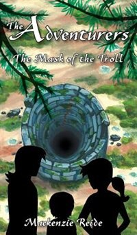 The Adventurers The Mask of the Troll by Mackenzie Reide