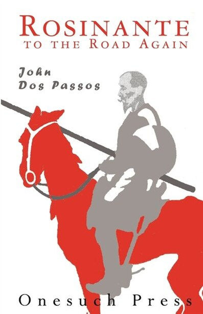 Rosinante To The Road Again by John Dos Passos