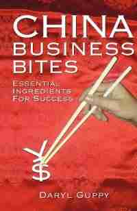 China Business Bites by Daryl Guppy