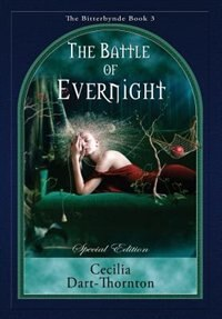 The Battle of Evernight - Special Edition: The Bitterbynde Book #3 by Cecilia Dart-Thornton