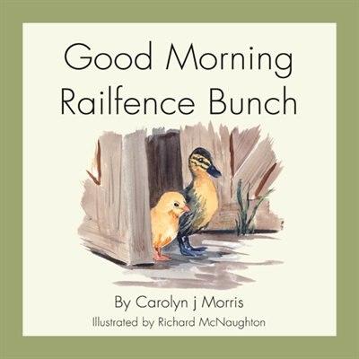 Good Morning Railfence Bunch by Carolyn j Morris