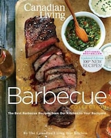 Canadian Living: The Barbecue Collection (Updated Edition): Updated Edition