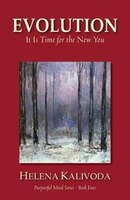 Evolution, It Is Time for the New You (Purposeful Mind Series - Book Four)