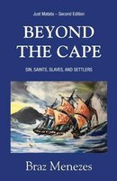 Beyond The Cape: Sin, Saints. Slaves, and Settlers