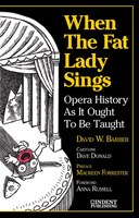 When The Fat Lady Sings: Opera History As It Ought To Be Taught