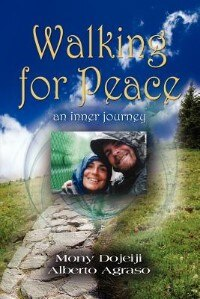 Book Walking For Peace, An Inner Journey by Mony Dojeiji