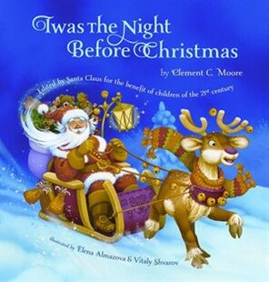 Twas The Night Before Christmas:edited By Santa Claus For The Benefit Of Children Of The 21st Century: Edited by Santa Claus for the Benefit of Childr