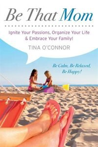 Book Be That Mom by Tina O'Connor