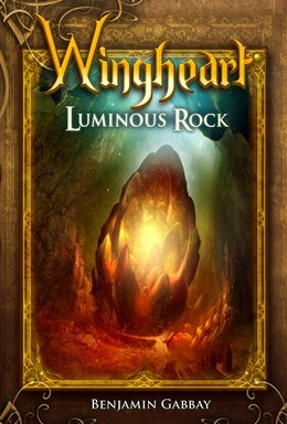 Book Wingheart: Luminous Rock by Benjamin Gabbay