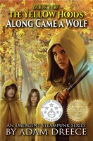 Along Came a Wolf (The Yellow Hoods Book 1): The Yellow Hoods Book 1
