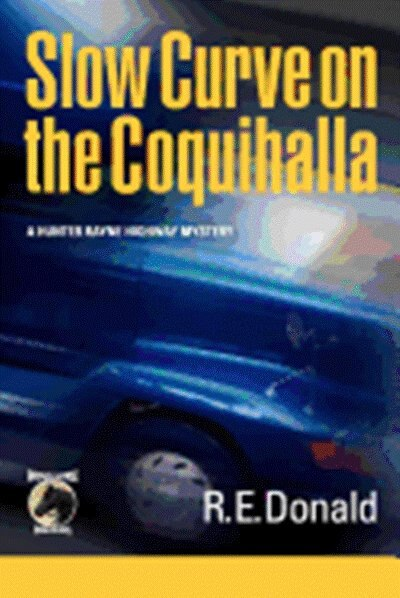 Slow Curve On The Coquihalla by R. E. Donald