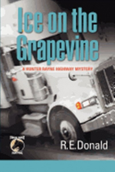 Ice On The Grapevine by R. E. Donald