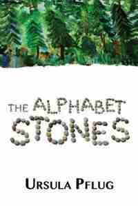 The Alphabet Stones by Ursula Pflug