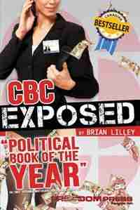 CBC EXPOSED by BRIAN LILLEY