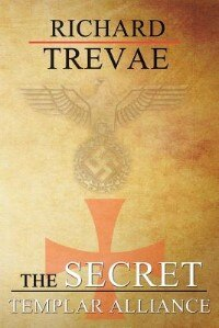 The Secret Templar Alliance by Richard Trevae