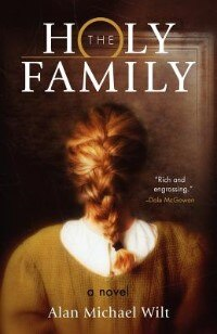 Book The Holy Family: A Novel by Alan Michael Wilt