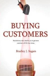 Buying Customers by Bradley J Sugars