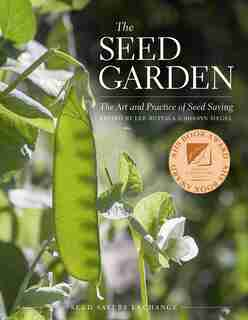 The Seed Garden: The Art and Practice of Seed Saving by Lee Buttala