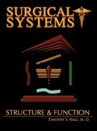 Surgical Systems: Structure And Function by Timothy Scott Hall
