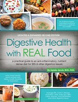 Digestive Health With Real Food, 2nd Ed - Revised: A Bigger, Better Practical Guide To Anti…