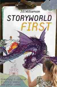 Storyworld First: Creating a Unique Fantasy World for Your Novel by Jill Williamson