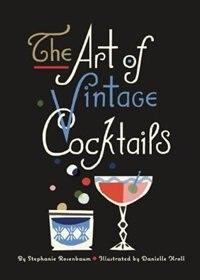 Book The Art of Vintage Cocktails by Stephanie Rosenbaum