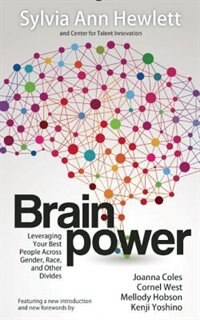 Brainpower: Leveraging Your Best People Across Gender, Race, And Other Divides by Sylvia Ann Hewlett