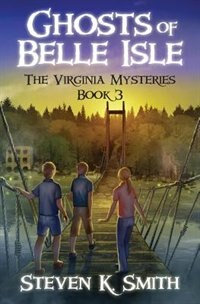 Ghosts of Belle Isle: The Virginia Mysteries Book 3