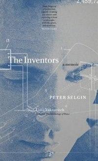 The Inventors: A Memoir de Peter Selgin