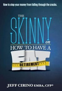 The Skinny On How To Have A Fat Retirement by Cfp Jeff Cirino Emba